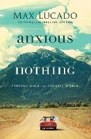 Anxious for Nothing: Finding Calm in a Chaotic World (Paperback)