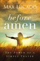 Before Amen: The Power of a Simple Prayer (Paperback)