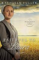 Faithful to Laura - A Middlefield Family Novel 2 (Paperback)