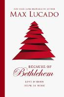 Because Of Bethlehem: Love Is Born, Hope Is Here (Paperback)