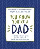 You Know You're a Dad: A Book for Dads Who Never Thought They'd Say Binkies, Blankies, or Curfew (Hardback)