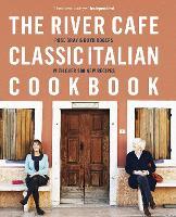 The River Cafe Classic Italian Cookbook (Hardback)