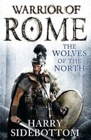 Warrior of Rome: The Wolves of the North (Hardback)