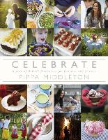 Celebrate: A Year of British Festivities for Families and Friends (Hardback)