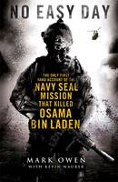 No Easy Day: The Only First-hand Account of the Navy Seal Mission That Killed Osama Bin Laden (Hardback)