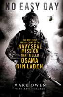 No Easy Day: The Only First Hand Account of the Navy SEAL Mission That Killed Osama Bin Laden (Paperback)