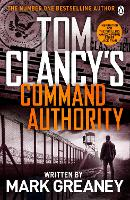 Command Authority: INSPIRATION FOR THE THRILLING AMAZON PRIME SERIES JACK RYAN - Jack Ryan (Paperback)