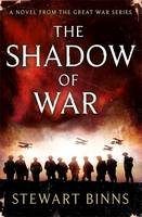 The Shadow of War - The Great War Series 1 (Hardback)
