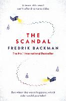 The Scandal: Published in the U.S. as Beartown (Hardback)