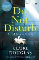 Do Not Disturb: Be careful who you let inside . . . (Paperback)