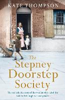The Stepney Doorstep Society: The remarkable true story of the women who ruled the East End through war and peace (Hardback)