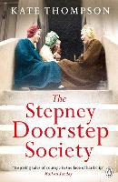 The Stepney Doorstep Society: The remarkable true story of the women who ruled the East End through war and peace (Paperback)