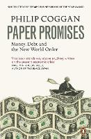 Paper Promises: Money, Debt and the New World Order (Paperback)