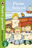 Pirate School - Read it Yourself with Ladybird: Level 2 (Paperback)