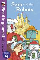 Sam and the Robots - Read it Yourself with Ladybird: Level 4 (Paperback)