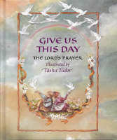 Give Us This Day: Lord's Prayer (Hardback)
