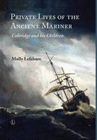Private Lives of the Ancient Mariner: Coleridge and his Children (Hardback)