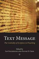Text Message: The Centrality of Scripture in Preaching (Paperback)