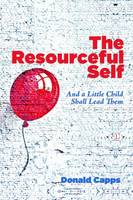 The Resourceful Self: And a Little Child Shall Lead Them (Paperback)