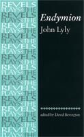 Endymion: John Lyly - The Revels Plays (Paperback)