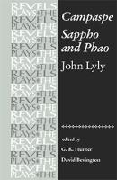 Campaspe and Sappho and Phao: John Lyly - The Revels Plays (Paperback)