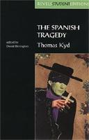 The Spanish Tragedy (Revels Student Edition): Thomas Kyd - Revels Student Editions (Paperback)