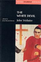 The White Devil: By John Webster - Revels Student Editions (Paperback)