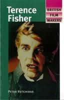 Terence Fisher - British Film-Makers (Paperback)
