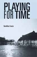 Playing for Time: Stories of Lost Children, Ghosts and the Endangered Present in Contemporary Theatre (Paperback)