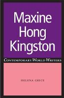 Maxine Hong Kingston - Contemporary World Writers (Hardback)