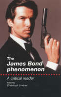 The James Bond Phenomenon: A Critical Reader (Paperback)
