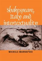 Shakespeare, Italy and Intertextuality (Paperback)