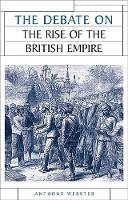 The Debate on the Rise of the British Empire - Issues in Historiography (Paperback)