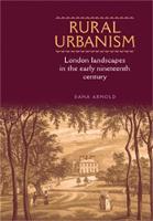Rural Urbanism: London Landscapes in the Early Nineteenth Century (Hardback)