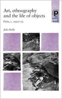 Art, Ethnography and the Life of Objects: Paris, C.1925-35 - Critical Perspectives in Art History (Paperback)