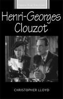 Henri-Georges Clouzot - French Film Directors Series (Hardback)