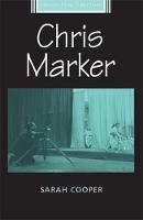 Chris Marker - French Film Directors Series (Hardback)