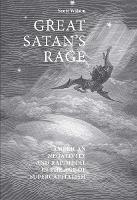 Great Satan's Rage: American Negativity and Rap/Metal in the Age of Supercapitalism (Hardback)