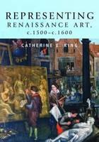 Representing Renaissance Art, C.1500-C.1600 (Hardback)