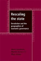 Rescaling the State: Devolution and the Geographies of Economic Governance - Devolution (Hardback)