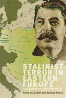 Stalinist Terror in Eastern Europe: Elite Purges and Mass Repression (Hardback)