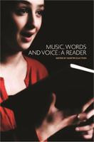 Music, Words and Voice: A Reader (Paperback)