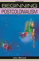 Beginning Postcolonialism - Beginnings (Paperback)