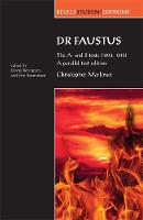 Dr Faustus: the A- and B- Texts (1604, 1616): A Parallel-Text Edition - Revels Student Editions (Paperback)