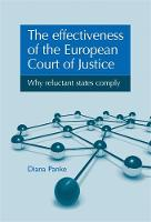 The Effectiveness of the European Court of Justice: Why Reluctant States Comply (Hardback)