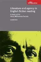 Literature and Agency in English Fiction Reading: A Study of the Henry Williamson Society - New Ethnographies (Hardback)