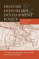 History, Historians and Development Policy: A Necessary Dialogue (Hardback)