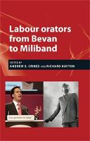 Labour Orators from Bevan to Miliband (Hardback)