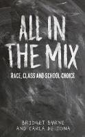 All in the Mix: Race, Class and School Choice (Hardback)