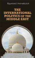 The International Politics of the Middle East - Regional International Politics (Hardback)